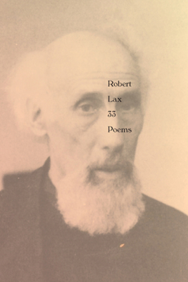33 Poems - Lax, Robert, and Kellein, Thomas (Editor)