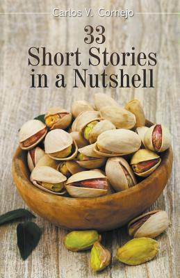 33 Short Stories in a Nutshell - Cornejo, Carlos