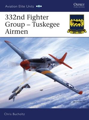 332nd Fighter Group: Tuskegee Airmen - Bucholtz, Chris