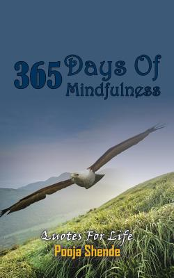 365 Days of Mindfulness: Quotes for Life - Shende, Pooja