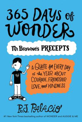 365 Days of Wonder: Mr. Browne's Precepts - Palacio, R J