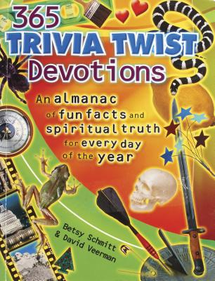 365 Trivia Twist Devotions: An Almanac of Fun Facts and Spiritual Truth for Every Day of the Year - Schmitt, Betsy