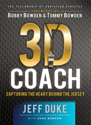 3D Coach - Duke, Jeff, and Bonham, Chad, and Bowden, Bobby (Foreword by)