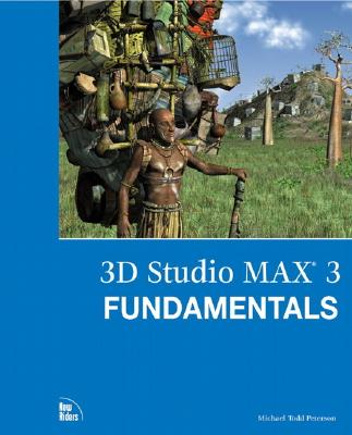 3D Studio Max X Fundamentals - Peterson, Michael Todd