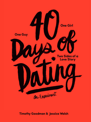 40 Days of Dating: An Experiment - Walsh, Jessica