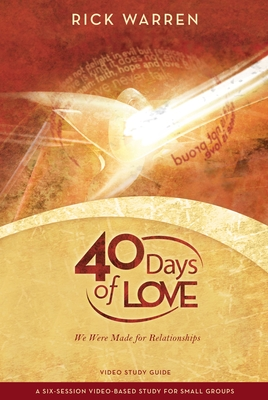 40 Days of Love DVD Study Guide: We Were Made for Relationships - Warren, Rick, D.Min.
