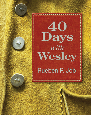40 Days with Wesley: A Daily Devotional Journey - Job, Rueben P