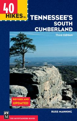 40 Hikes in Tennessee's South Cumberland: The True Story of the Kidnap and Escape of Four Climbers in Central Asia - Manning, Russ