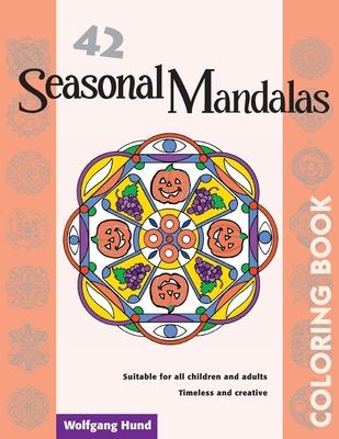 42 Seasonal Mandalas Coloring Book - Hund, Wolfgang