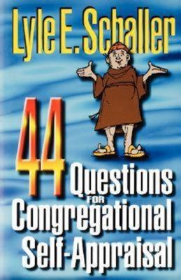 44 Questions for Congregational Self-Appraisal - Schaller, Lyle E