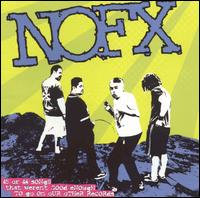 45 or 46 Songs That Weren't Good Enough to Go on Our Other Records - NOFX