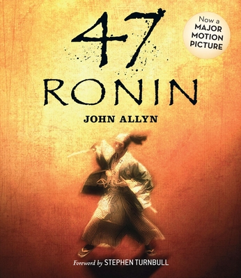 47 Ronin - Allyn, John, and Turnbull, Stephen, and Shih, David (Narrator)