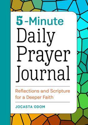 5-Minute Daily Prayer Journal: Reflections and Scripture for a Deeper Faith - Odom, Jocasta