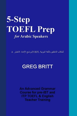 5-Step TOEFL Prep for Arabic Speakers - Britt, Greg
