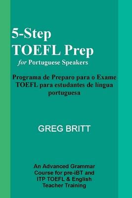5-Step TOEFL Prep for Portuguese Speakers - Britt, Greg