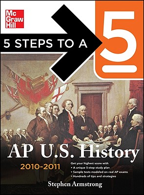 5 Steps to a 5: AP U.S. History - Armstrong, Stephen