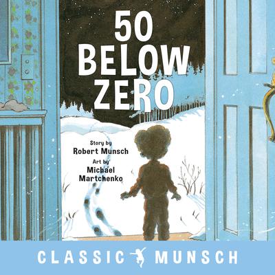 50 Below Zero - Munsch, Robert