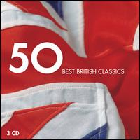 50 Best British Classics - Academy of Ancient Music; Benjamin Bayl (organ); Daniel Adni (piano); David Bell (organ); David Willcocks (organ);...