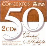 50 Classical Highlights: Concertos -