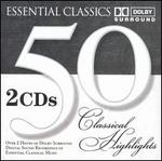 50 Classical Highlights: Essential Classics