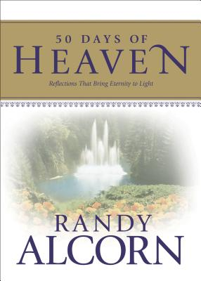 50 Days of Heaven: Reflections That Bring Eternity to Light - Alcorn, Randy