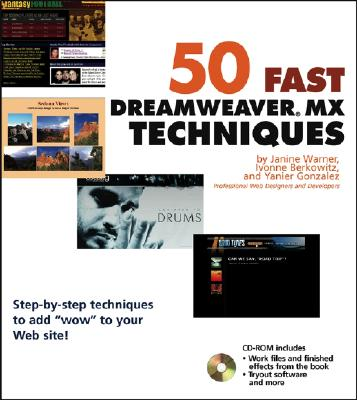 50 Fast Dreamweaver MX Techniques - Warner, Janine, and Gonzalez, Yanier, and Berkowitz, Ivonne
