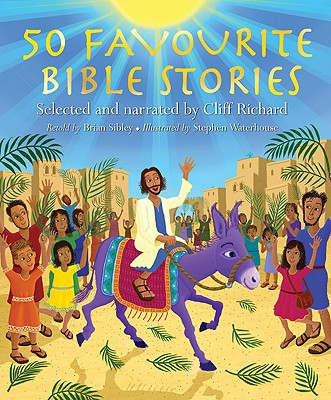 50 Favourite Bible Stories - Sibley, Brian, and Waterhouse, Stephen (Illustrator), and Richard, Cliff (Read by)