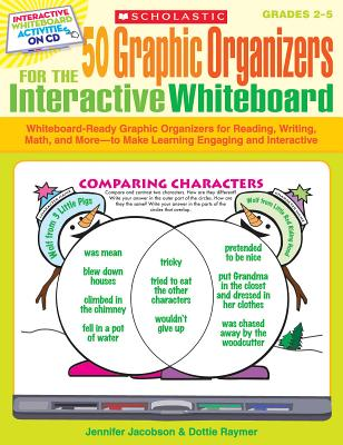 50 Graphic Organizers for the Interactive Whiteboard: Whiteboard-Ready Graphic Organizers for Reading, Writing, Math, and More--To Make Learning Engaging and Interactive - Jacobson, Jennifer, and Raymer, Dottie