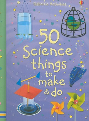 50 Science Things to Make & Do - Andrews, Georgina, and Knighton, Kate, and Wray, Zoe (Designer)