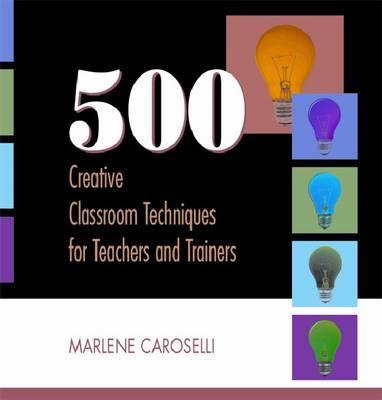 500 Creative Classroom Techniq -