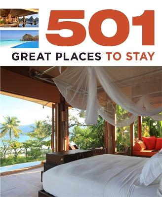 501 Great Places to Stay - Backhouse, Fid, and Findlay, Arthur, and Fogarty, Kieran