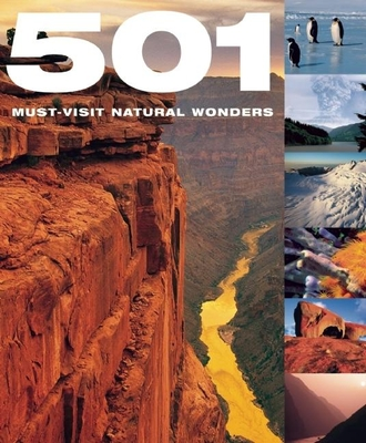 501 Must-Visit Natural Wonders - Beare, Emma (Editor)