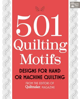 501 Quilting Motifs: From the Editors of Quiltmaker Magazine - That Patchwork Place