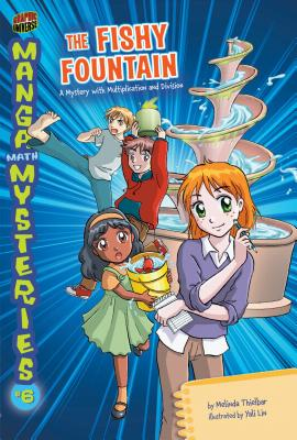 6 the Fishy Fountain: A Mystery with Multiplication and Division - Thielbar, Melinda