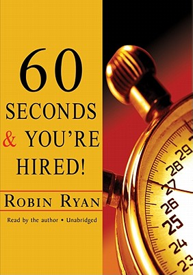 60 Seconds and You're Hired! - Ryan, Robin (Read by), and Ryan, Robin (Read by)