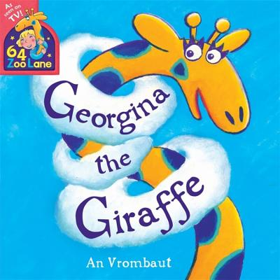 64 Zoo Lane: Georgina The Giraffe - Vrombaut, An