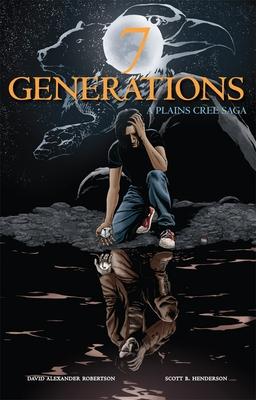 7 Generations: A Plains Cree Saga - Robertson, David A