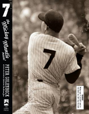 7: The Mickey Mantle Novel - Golenbock, Peter