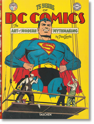 75 Years of DC Comics. The Art of Modern Mythmaking - Levitz, Paul