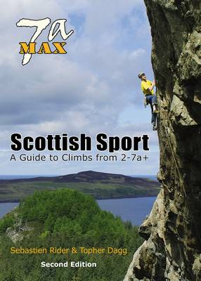 7a Max - Scottish Sport: A Guide to Climbs from 2-7a+ -