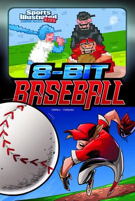8-Bit Baseball - Terrell, Brandon, and Reed, Jaymes (Consultant editor)