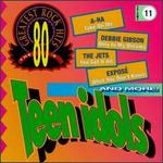 80's Greatest Rock Hits, Vol. 11: Teen Idols