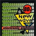 80's New Wave, Vol. 2: Electronic 80's