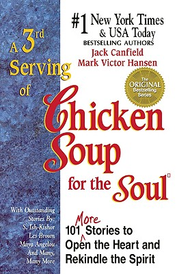 A 3rd Serving of Chicken Soup for the Soul - Canfield, Jack (Editor), and Hansen, Mark Victor (Editor)