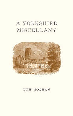 A A Yorkshire Miscellany -