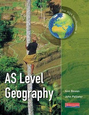 A AS Level Geography for AQA specification - Pallister, John, and Bowen, Ann