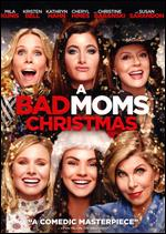A Bad Moms Christmas - Jon Lucas; Scott Moore