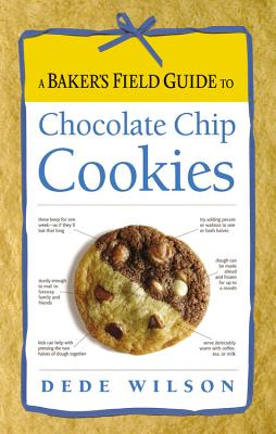 A Baker's Field Guide to Chocolate Chip Cookies - Wilson, Dede