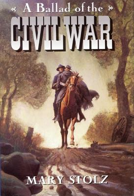 A Ballad of the Civil War - Stolz, Mary
