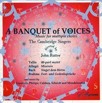 A Banquet of Voices: Music for Multiple Choirs - Andrew Carwood (tenor); Angus Smith (tenor); Benjamin Thompson (bass); Bruce Hamilton (bass); Cambridge Singers (vocals);...